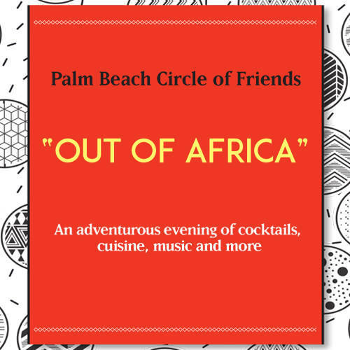 Palm Beach Circle of Friends Out of Africa