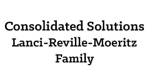 Consolidated Solutions - Lanci-Reville-Moeritz Family